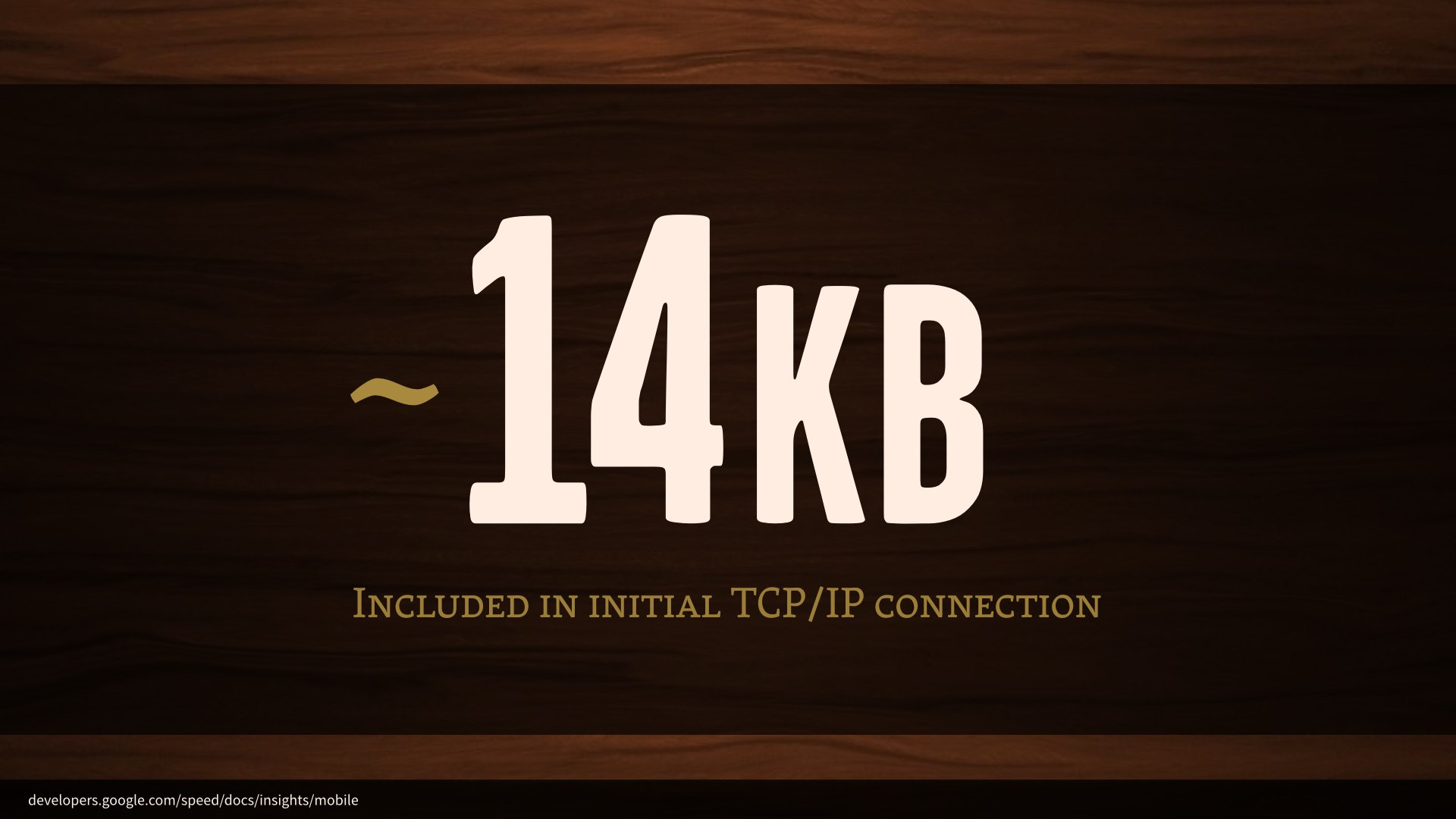 About 14 kilobytes included in initial TCP/IP connection