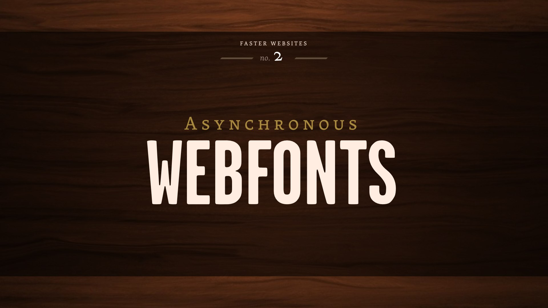 Faster Websites: Asynchronous Webfonts