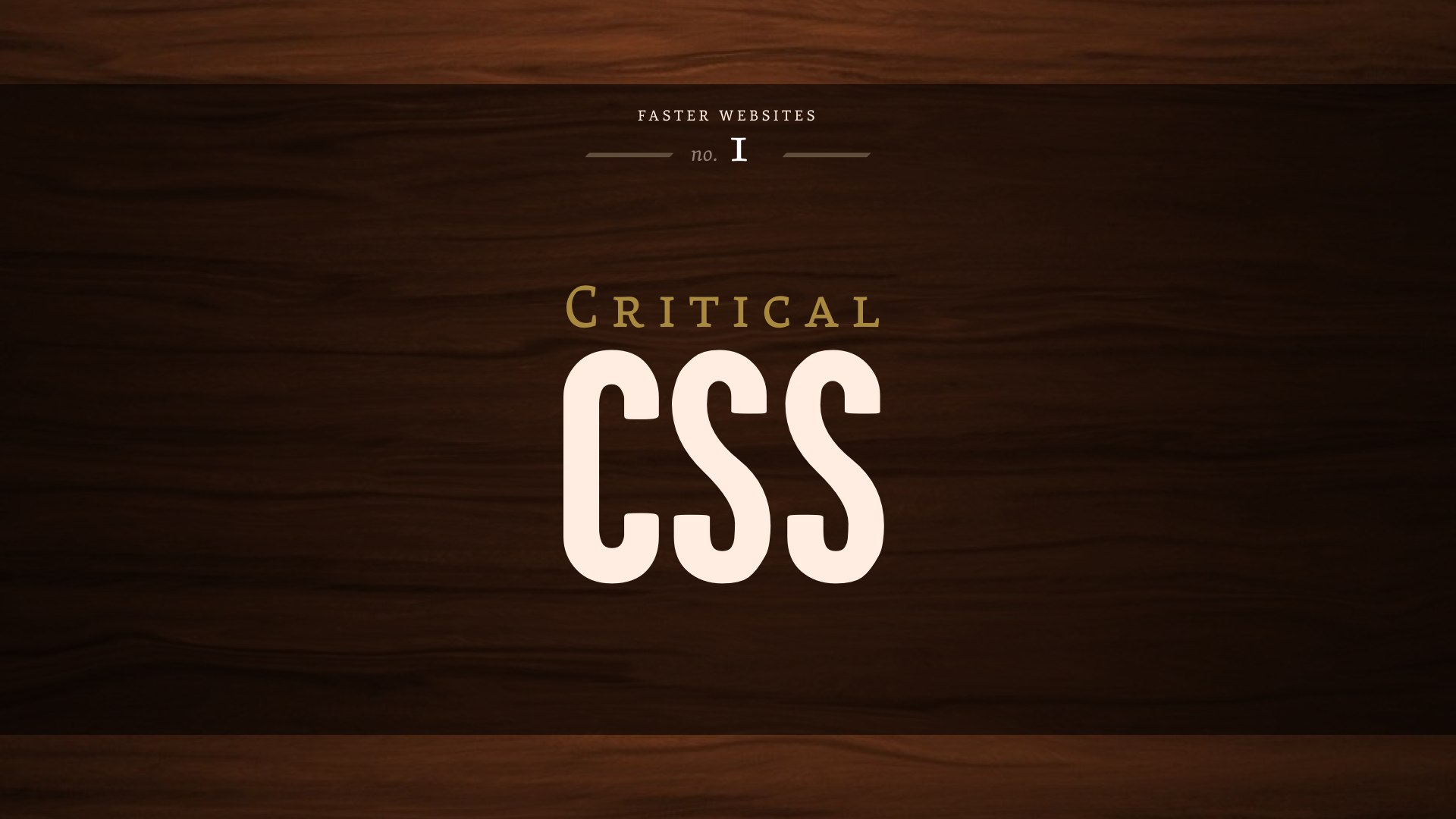 Faster Websites: CriticalCSS