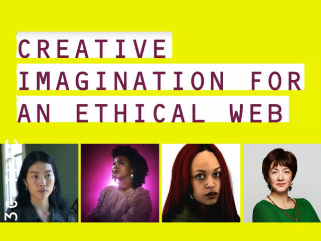 that reads Creative Imagination for An Ethical Web with the photos of Mindy Seu, Ashley Jane Lewis, Shawné Michaelain Holloway, and Amelia Winger-Bearskin